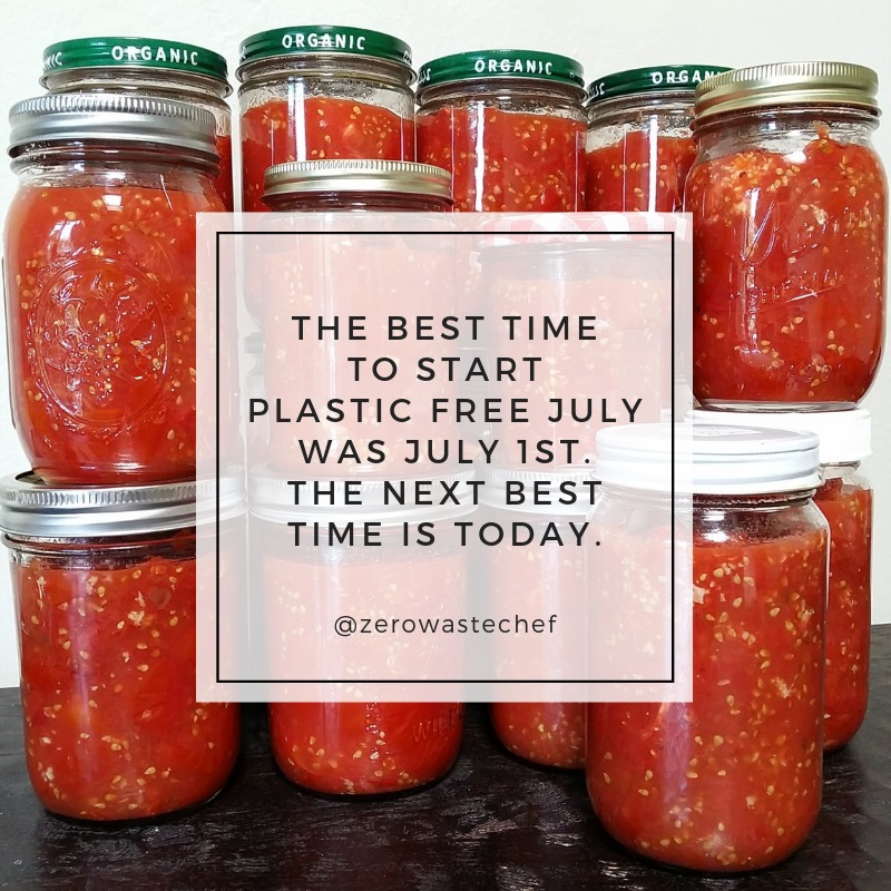 Best Time to Start Plastic Free July, Anne-Marie Bonneau, Zero Waste Chef