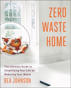 Bea Johnson - Zero Waste Home