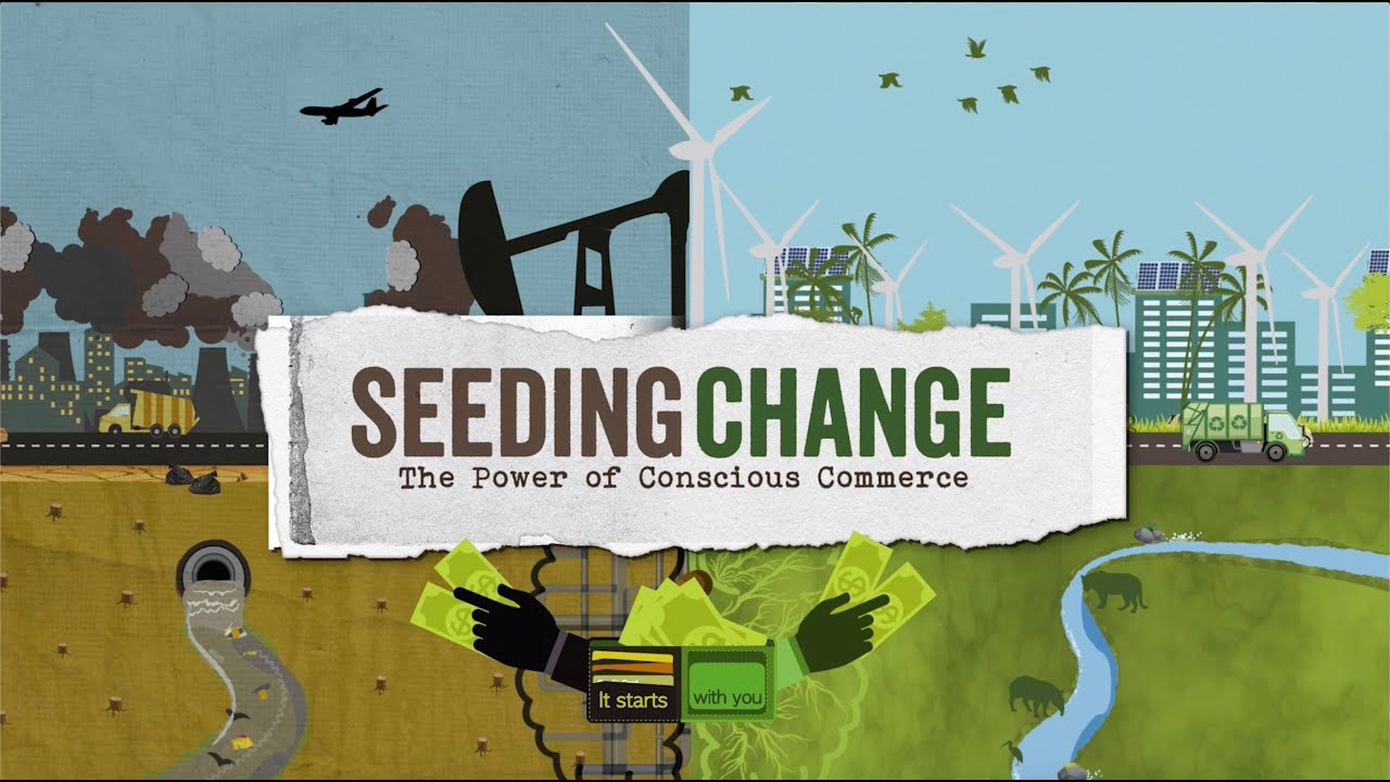 New Documentary Seeding Change Explores Conscious Commerce